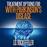 Treatment Options for People with Parkinson's Disease | J.D. Rockefeller