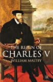 The Reign of Charles V, William S. Maltby, 0333677684