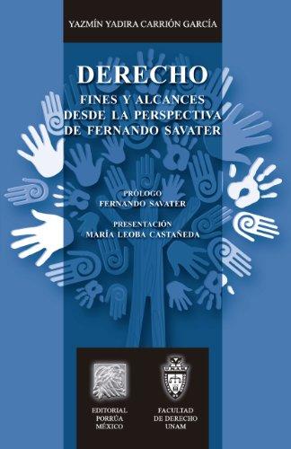 Descargar Libro Derecho: Fines Y Alcances Desde La Perspectiva De Fernando Savater Yazmín Yadira Carrión García