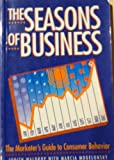 The Seasons of Business : The Marketer's Guide to Consumer Behavior, Waldrop, Judith, 0936889136