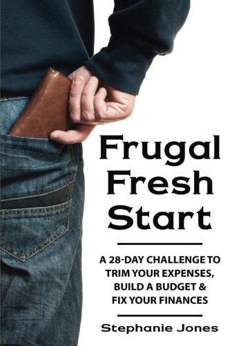 Download Frugal Fresh Start: A 28-day challenge to trim your expenses, build a budget & fix your finances PDF