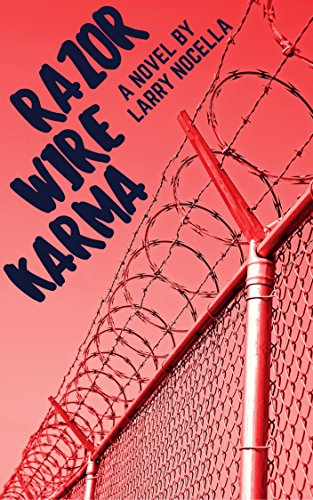 Razor Wire Karma by Larry Nocella