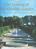 The Making of the Alnwick Garden, Ian August, 186205715X