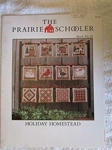 Holiday Homestead (The Prairie Schooler Book No. 14) (Cross Stitch)