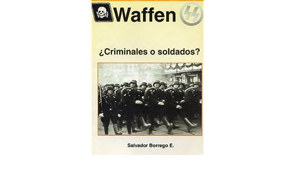Waffen S.S.: Salvador Borrego Escalante, Fuerza Aerea Alemana: 9789709288544: Amazon.com: Books