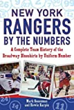New York Rangers by the Numbers: A Complete Team History of the Broadway Blueshirts by Uniform Number (By the Numbers (Paperback))