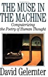 The Muse in the Machine, David Gelernter, 0743236556