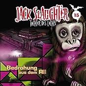 Bedrohung aus dem All (Jack Slaughter - Tochter des Lichts 15) | Lars Peter Lueg