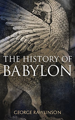 #freebooks – The History of Babylon (Illustrated Edition) by George Rawlinson