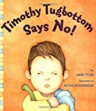 Timothy Tugbottom Says No!, Anne Tyler, 0399242554