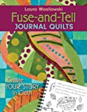 quilt diary - Fuse-and-Tell Journal Quilts: Create Your Story in Cloth