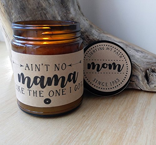Mothers Day Gift Aint No Mama Like The One I Got Gift for Mom Gifts for Mother Birthday Gift Mothers Day Card Candle Gift for Her Scented Soy Candle