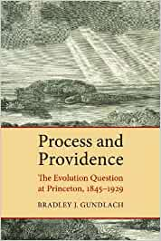 Process and Providence: The Evolution Question at Princeton ...