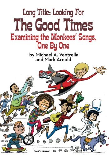 Long Title: Looking for the Good Times; Examining the Monkees' Songs, One by One