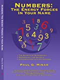 Numbers: the Energy Forces in Your Name, Paul Minar, 0595380700