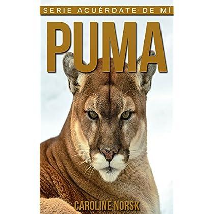 Puma: Libro de imágenes asombrosas y datos curiosos sobre los Puma para niños (Serie Acuérdate de mí)