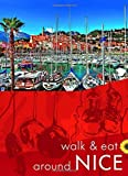 Front cover for the book Walk & Eat Around Nice by John Underwood