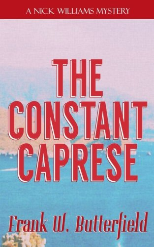 The Constant Caprese (A Nick Williams Mystery) (Volume 20)