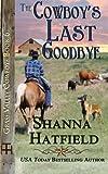 The Cowboy's Last Goodbye (Grass Valley Cowboys) (Volume 6)