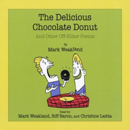 The Delicious Chocolate Donut (And Other Off-Kilter Poems) ()