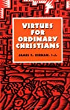 Virtues for Ordinary Christians, James F. Keenan, 1556129084