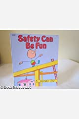 Safety Can Be Fun: Words and Pictures Paperback