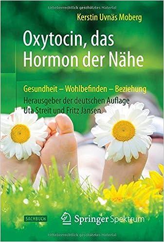 oxytocin das hormon der nhe gesundheit wohlbefinden beziehung