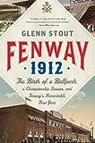 Fenway 1912, Glenn Stout, 0547844573