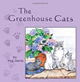 The Greenhouse Cats, Peg Davis, 1609766350