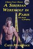 A Siberian Werewolf in Paris, Caryn Moya-Block, 1492707244