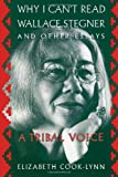 img - for Why I Can't Read Wallace Stegner and Other Essays: A Tribal Voice book / textbook / text book