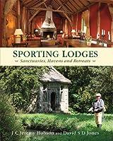 Sporting Lodges: Sanctuaries Havens And