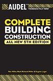 Audel Complete Building Construction, Mark Richard Miller and Rex Miller, 0764571117