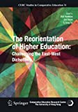 The Reorientation of Higher Education : Challenging the East-West Dichotomy, Adamson, Bob and Nixon, Jon, 9400792220