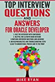Top Interview Questions And Answers for Oracle Developer: Prepare for Oracle Developer Interview with Confidence (Oracle Development, Complete Reference ... , Oracle Business Intelligence, )