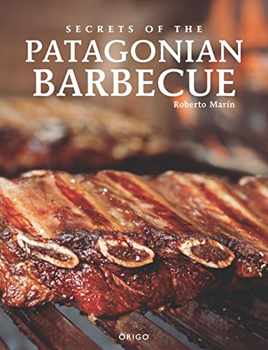 Secrets of the Patagonian Barbecue (English and Spanish Edition)