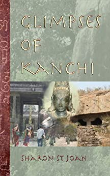 Glimpses of Kanchi by [St Joan, Sharon]