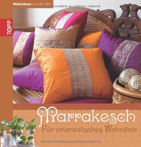 Price comparison product image Wohnideen aus aller Welt - Marakesch: Für orientalisches Wohnflair