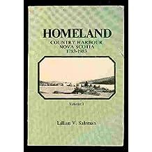 Homeland, Country Harbour, Nova Scotia, 1783-1983 Volume I
