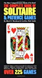 img - for The Complete Book of Solitaire and Patience Games: The Most Comprehensive Book of Its Kind: Over 225 Games book / textbook / text book