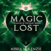 Magic Lost: The Magic of the Heart Series, Book 3 | Misha McKenzie