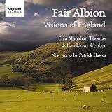 Fair Albion: Visions of England - New Works by Patrick Hawes (Elin Manahan Thomas/Julian Lloyd Webber/Claire Jones)