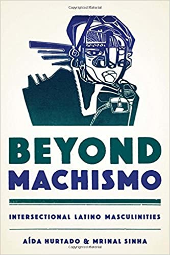 Beyond Machismo: Intersectional Latino Masculinities (Chicana Matters (Paperback)) by A?-da Hurtado (2016-03-29)