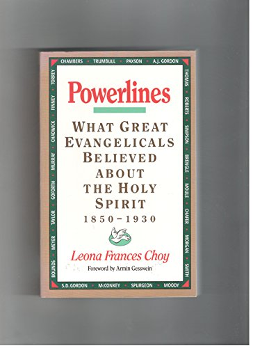Powerlines: What Great Evangelical Leaders Believed About the Holy Spirit, 1850-1930