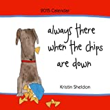 img - for Always There When the Chips Are Down Calendar book / textbook / text book