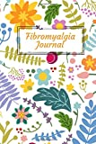 Fibromyalgia Journal: Symptom Tracking Journal   Fibromyalgia and Health Record Journal for Pain Management   Simple and…