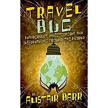 Travel Bug: Wanderlust, Insectophobia and Sleepwalking Around the World