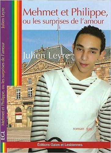 Livres de téléchargement itouch gratuits Mehmet et Philippe Ou les Surprises de l'Amour 2356800069 by Leyre Julien DJVU