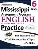 Mississippi Assessment Program Test Prep: Grade 6 English Language Arts Literacy (ELA) Practice Workbook and Full-length Online Assessments: MAP Study Guide