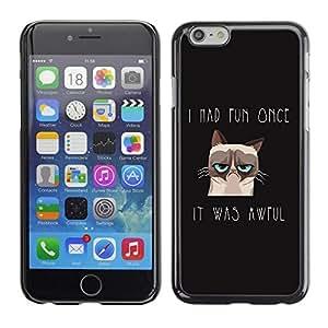 Be Good Phone Accessory // Dura Cáscara cubierta Protectora Caso Carcasa Funda de Protección para Apple Iphone 6 // I Had Fun Once Angry Cat